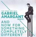 艺人名: G - 【送料無料】 Gabriel Amargant / And Now For Something Completely Different 輸入盤 【CD】