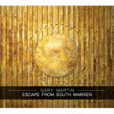 艺人名: G - 【送料無料】 Gary Martin / Escape From South Warren 輸入盤 【CD】