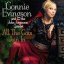 艺人名: C - 【送料無料】 Connie Evingson コニーエビンソン / All The Cats Join In 輸入盤 【CD】