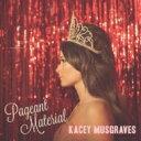 艺人名: K - Kacey Musgraves / Pageant Material 輸入盤 【CD】