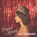 Kacey Musgraves / Pageant Material 【LP】
