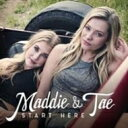 Maddie And Tae / Start Here 輸入盤 【CD】