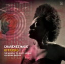 艺人名: C - Charenee Wade / Offering: The Music Of Gil Scott-heron & Brian Jackson 輸入盤 【CD】