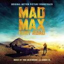 マッドマックス 怒りのデス ロード / 「マッドマックス 怒りのデス・ロード」オリジナル・サウンドトラック 【CD】