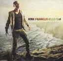 Artist Name: K - Kirk Franklin カークフランクリン / Hello Fear 輸入盤 【CD】