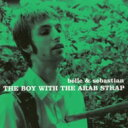 Artist Name: B - Belle And Sebastian ベルアンドセバスチャン / Boy With The Arab Strap 【CD】