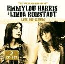 Emmylou Harris / Linda Ronstadt / Live On Kswm 輸入盤 【CD】