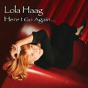 Artist Name: L - Lola Haag / Here I Go Again... 輸入盤 【CD】