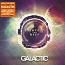 艺人名: G - Galactic グラクティック / Into The Deep 【CD】
