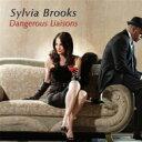 藝人名: S - 【送料無料】 Sylvia Brooks / Dangerous Liaisons 輸入盤 【CD】