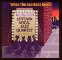 Artist Name: U - 【送料無料】 Uptown Vocal Jazz Quartet / When The Sun Goes Down 輸入盤 【CD】