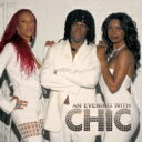 Artist Name: C - 【送料無料】 Chic シック / Evening With Chic 輸入盤 【CD】