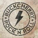 艺人名: B - Buckcherry バックチェリー / Rock'n Roll 【SHM-CD】