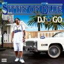 DJ☆GO ディージェイゴー / SITTIN' ON BLUE 【CD】