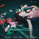 藝人名: Y - 宮本裕子 / Night Into Day 【CD】