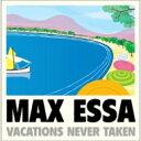 艺人名: M - Max Essa / Vacations Never Taken 【CD】