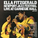 Ella Fitzgerald エラフィッツジェラルド / Newport Jazz Festival Live At Carnegie Hall 【CD】