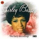 Shirley Bassey シャーリーバッシー / Early Recordings 輸入盤 【CD】