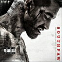 Southpaw: Music From And Inspired By The Motion Picture 輸入盤 【CD】