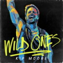 艺人名: K - Kip Moore / Wild Ones 輸入盤 【CD】