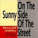 Artist Name: H - Harold Ashby / On The Sunny Side Of The Street 【CD】