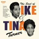 Artist Name: I - Ike&Tina Turner アイク&ティナターナー / Soul Of Ike & Tina Turner 【CD】