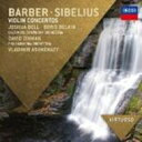 Sibelius シベリウス / シベリウス:ヴァイオリン協奏曲(ベルキン、アシュケナージ指揮)、バーバー:ヴァイオリン協奏曲(ジョシュア..