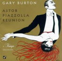 艺人名: G - Gary Burton ゲイリーバートン / Astor Piazzolla Reunion - Tango Excursion 輸入盤 【CD】