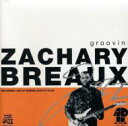 Artist Name: Z - Zachary Breaux / Groovin 輸入盤 【CD】