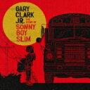 艺人名: G - Gary Clark Jr / Story Of Sonny Boy Slim: サニー ボーイ スリムの物語 【CD】