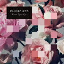 艺人名: C - 【送料無料】 Chvrches / Every Open Eye 輸入盤 【CD】