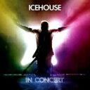 【送料無料】 Icehouse / Icehouse: In Concert 輸入盤 【CD】