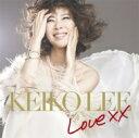 艺人名: K - 【送料無料】 KEIKO LEE ケイコリー / Love XX 【CD】