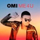OMI (Reggae) / Me 4 U 【CD】