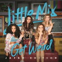 Artist Name: L - Little Mix / Get Weird 【CD】