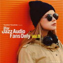 Omnibus - 【送料無料】 For Jazz Audio Fans Only Vol.8 【CD】