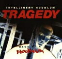 Artist Name: I - Intelligent Hoodlum / Tragedy: Saga Of A Hoodlum 【CD】