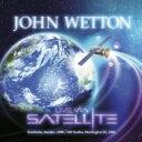 【送料無料】 John Wetton ジョンウェットン / Live Via Satellite 輸入盤 【CD】
