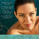 Artist Name: E - 【送料無料】 Emilie-claire Barlow エミリーチャーリーバーロウ / Clear Day 輸入盤 【CD】