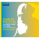 Composer: Ka Line - 【送料無料】 Koechlin ケクラン / オーボエを含む室内楽作品集 シーリ、ポスティンゲル、トリエンドル、他 輸入盤 【CD】