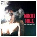 艺人名: N - Nikki Hill / Heavy Hearts Hard Fists 輸入盤 【CD】