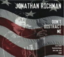 Jonathan Richman / Don't Distract Me - Live From Summerstage Nyc, 9th July 1988 輸入盤 【CD】
