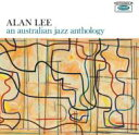 Alan Lee / Australian Jazz Anthology 輸入盤 【CD】