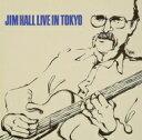 Jim Hall ジムホール / Live In Tokyo ・完全版・ 【CD】