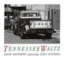 Artist Name: D - David Matthews / Tennessee Waltz 【CD】