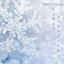 Artist Name: K - Kim Pensyl / Early Snowfall 輸入盤 【CD】