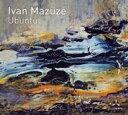 艺人名: I - 【送料無料】 Ivan Mazuze / Ubuntu 輸入盤 【CD】