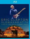 Eric Clapton エリッククラプトン / Slowhand At 70: Live At The Royal Albert Hall 【BLU-RAY DISC】