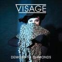 艺人名: V - 【送料無料】 Visage ビサージ / Demons To Diamonds 輸入盤 【CD】