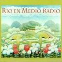 Rio En Medio / Rio En Medio Radio 輸入盤 【CD】
